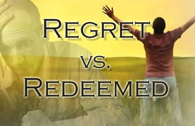 Regret vs. Redeemed